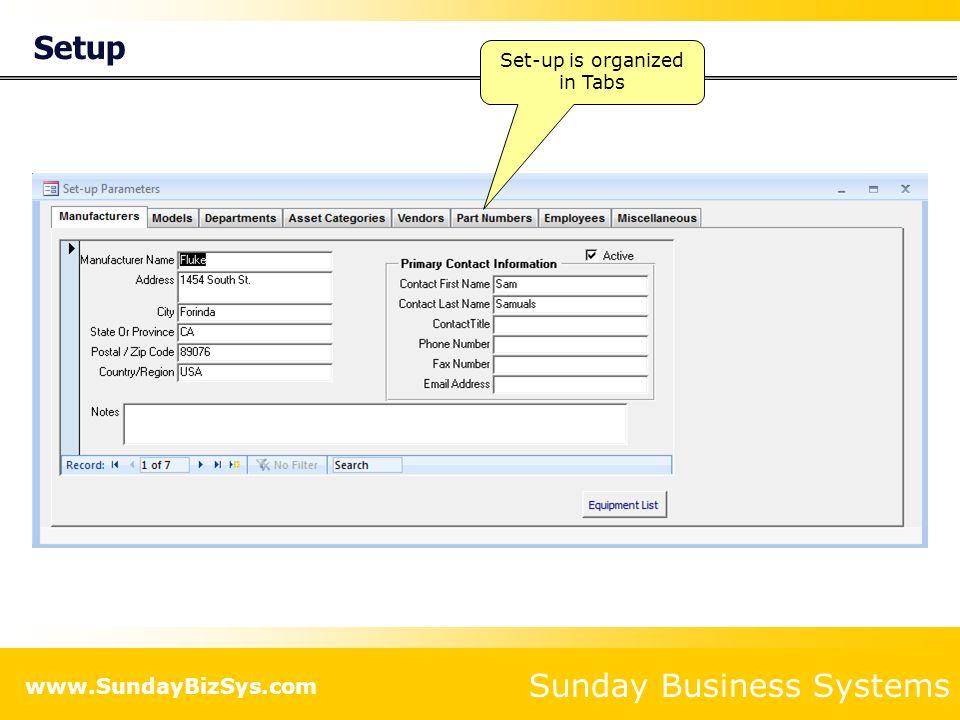 Sunday Business Systems www.SundayBizSys.com Setup Set-up is organized in Tabs