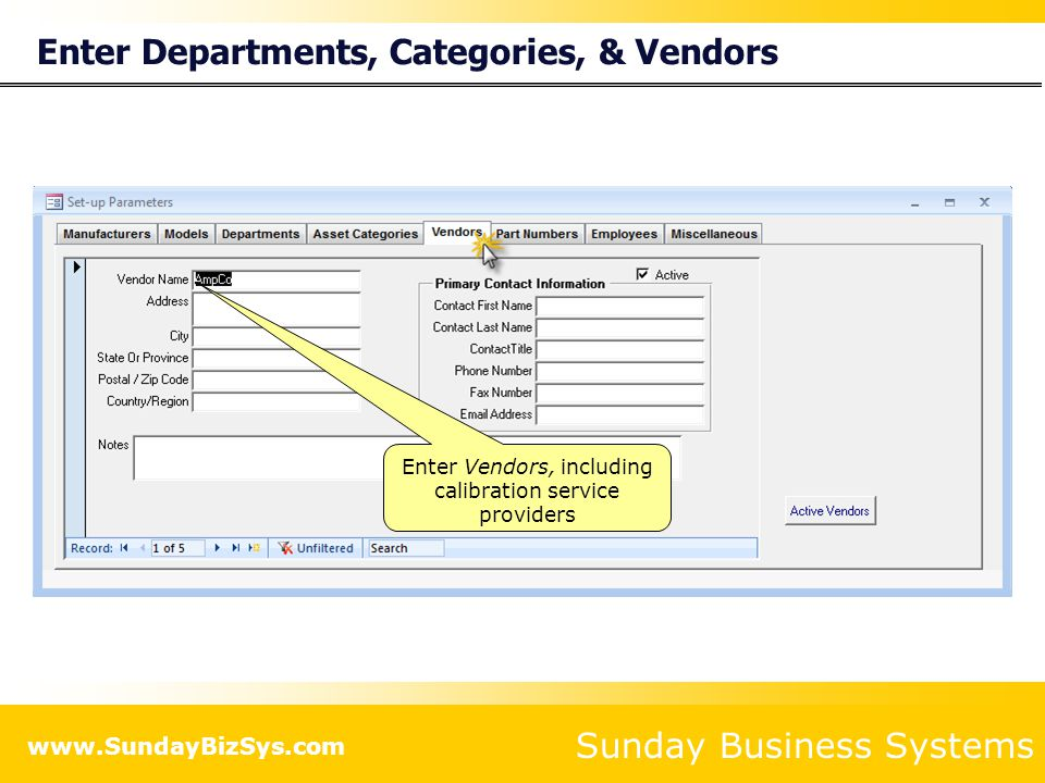 Sunday Business Systems www.SundayBizSys.com Enter Departments, Categories, & Vendors Enter the Department which owns the asset Enter the Category to