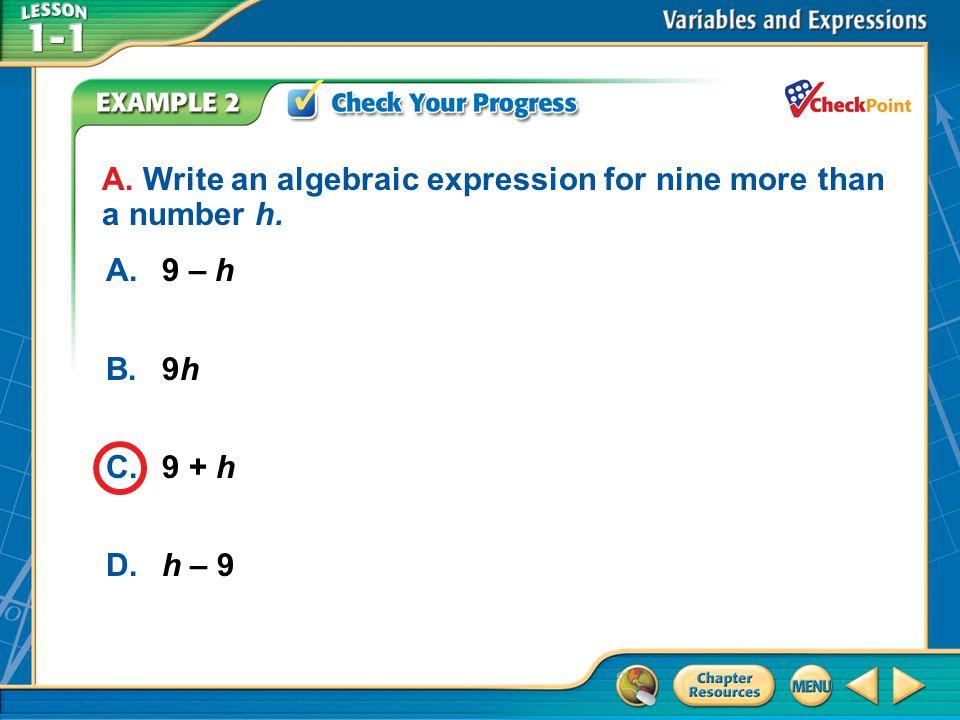 A.A B.B C.C D.D Example 2 A.9 – h B.9h C.9 + h D.h – 9 A.