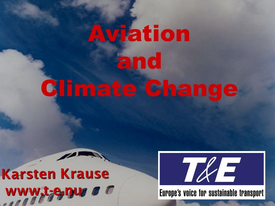 Aviation and Climate Change 1.Aviation Growth 2.Impact on Climate Change 3.International Cooperation 4.Unilateral Action 5.Conclusions
