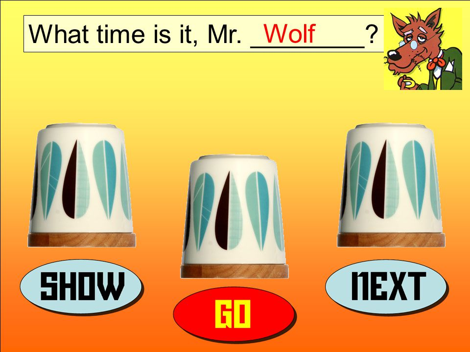 Rabbit WolfRabbit Wolf Dinosaur What time is it, Mr. ________? Wolf