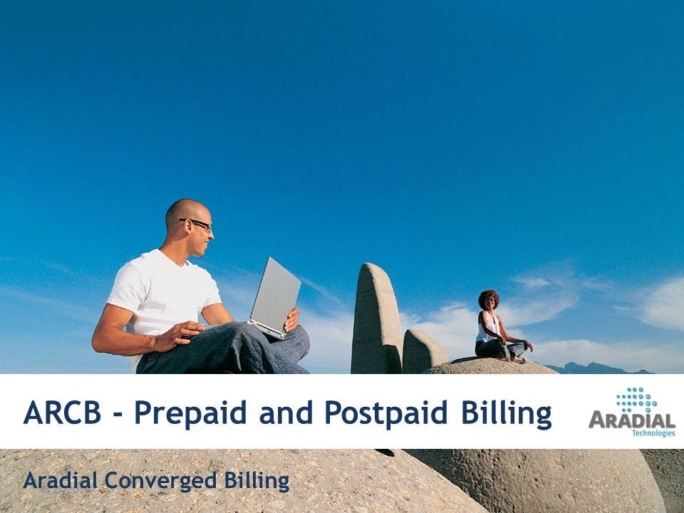 ARCB - Prepaid and Postpaid Billing 6/13/20141 Aradial Converged Billing