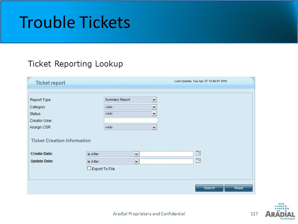 Aradial Proprietary and Confidential117 Trouble Tickets Ticket Reporting Lookup
