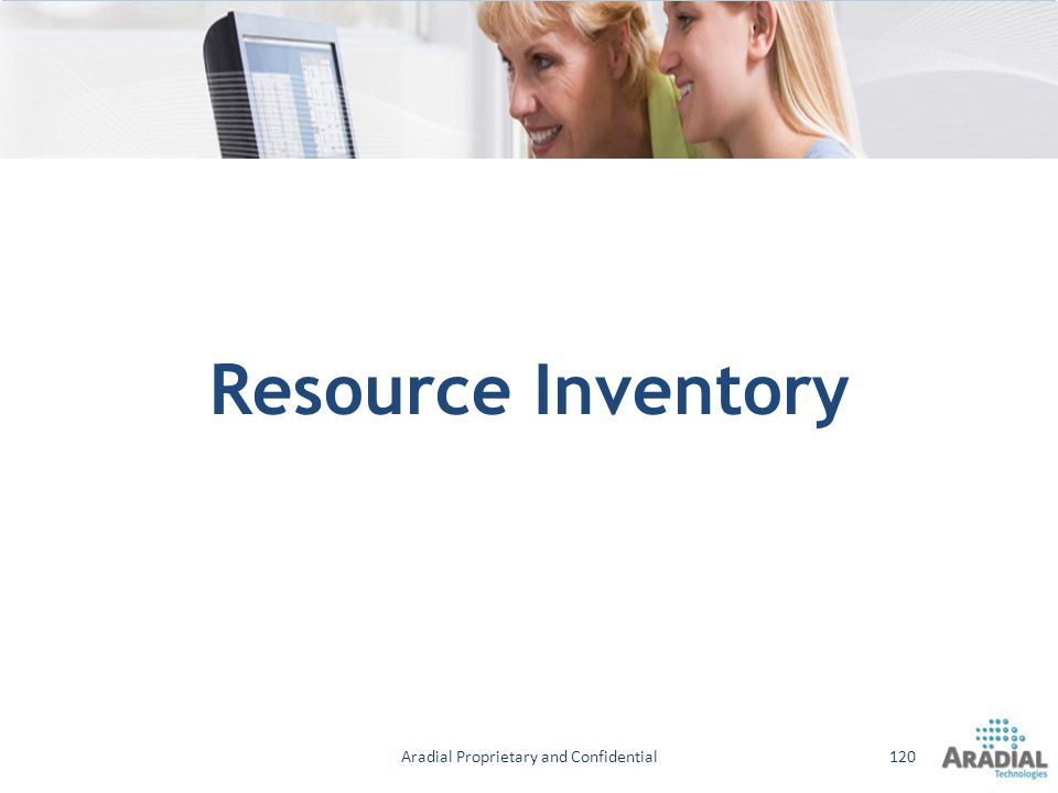 Resource Inventory Aradial Proprietary and Confidential120