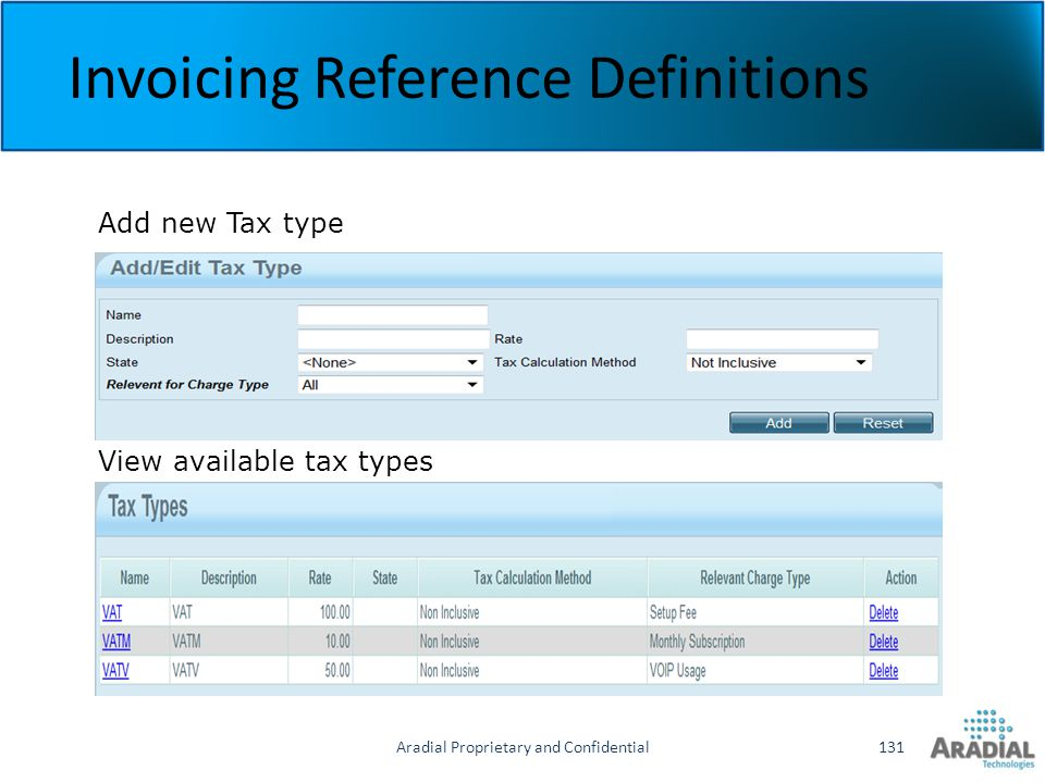 Aradial Proprietary and Confidential131 Invoicing Reference Definitions Add new Tax type View available tax types