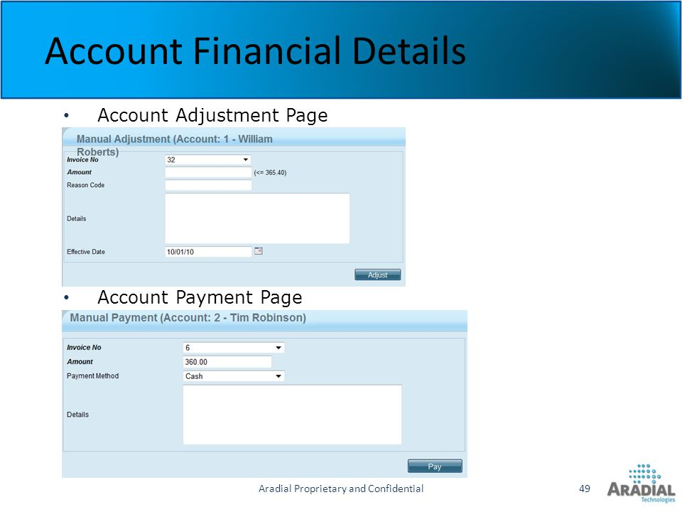 Aradial Proprietary and Confidential49 Account Financial Details Account Adjustment Page Account Payment Page