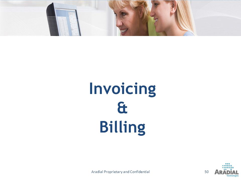 Invoicing & Billing Aradial Proprietary and Confidential50