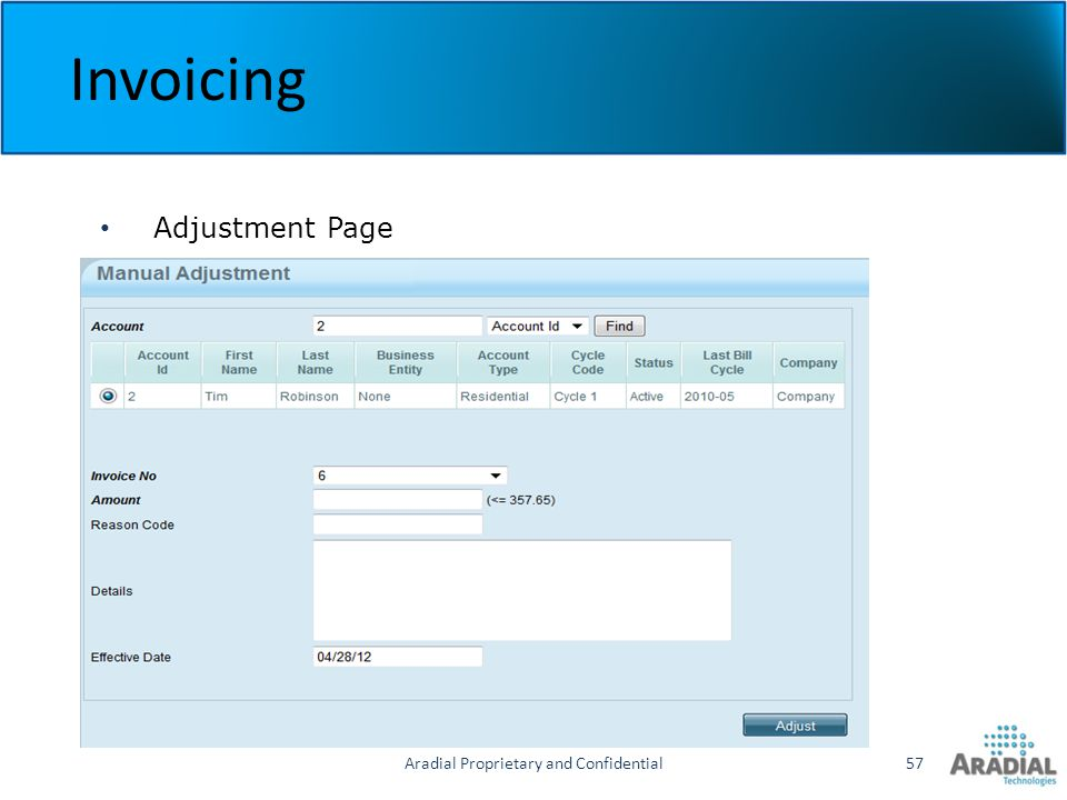 Aradial Proprietary and Confidential57 Invoicing Adjustment Page