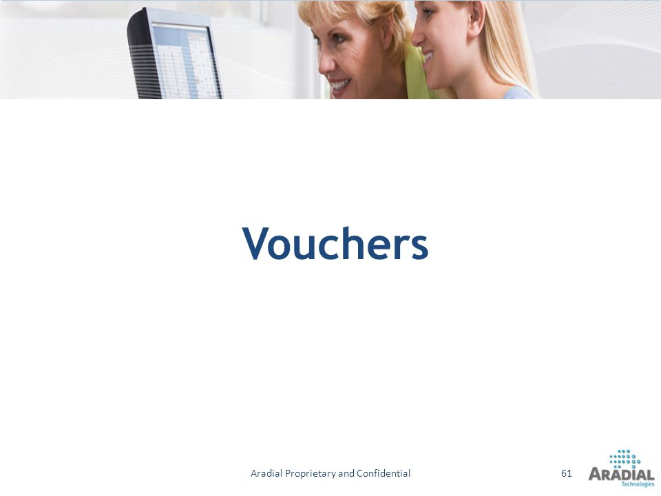 Vouchers Aradial Proprietary and Confidential61