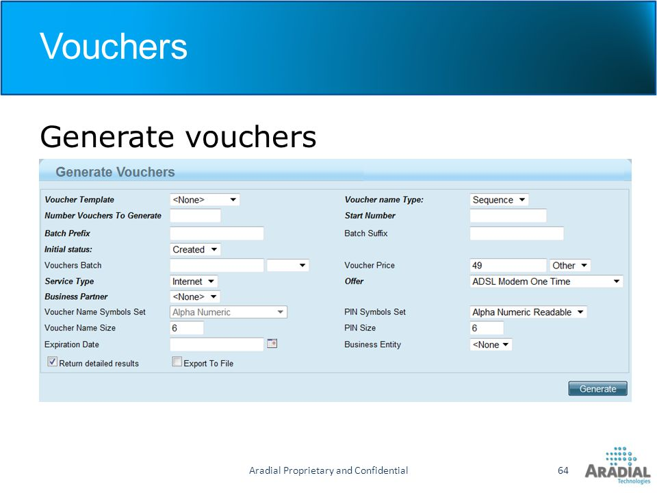 Vouchers Generate vouchers Aradial Proprietary and Confidential64