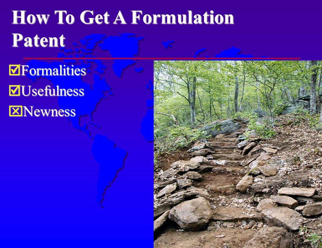 How To Get A Formulation Patent Formalities Formalities Usefulness Usefulness Newness Newness