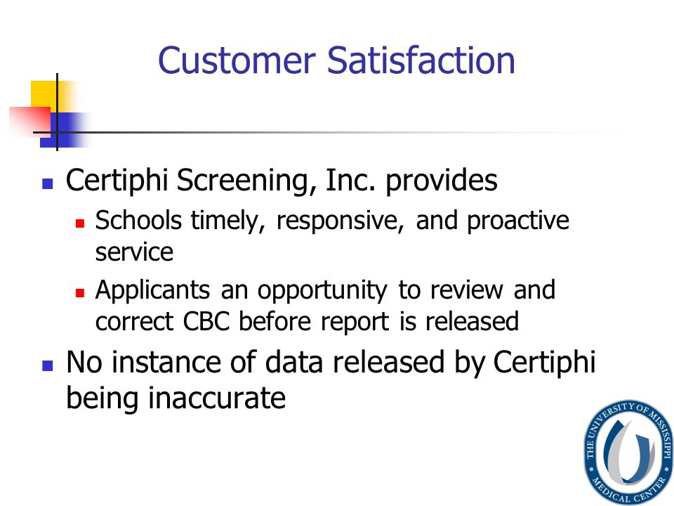 Customer Satisfaction Certiphi Screening, Inc.