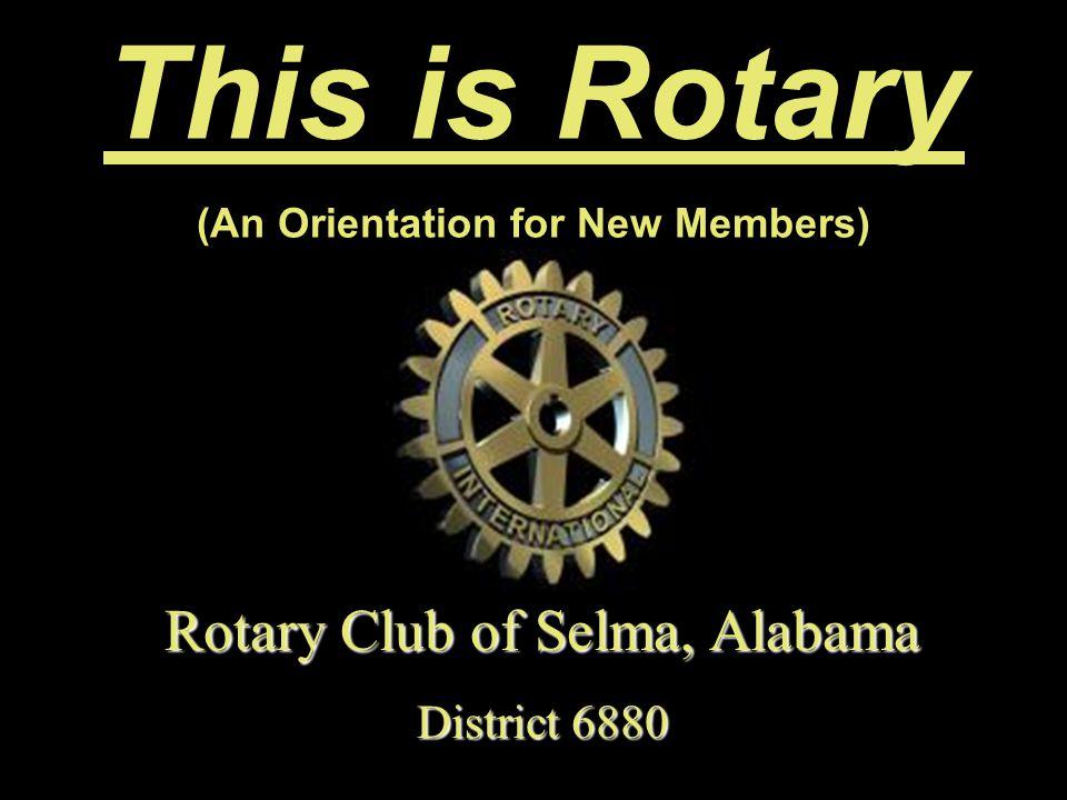12 Selma Rotary Presidents Past Presidents - Active Members Bill Gamble Bill Gamble Catesby ap R.