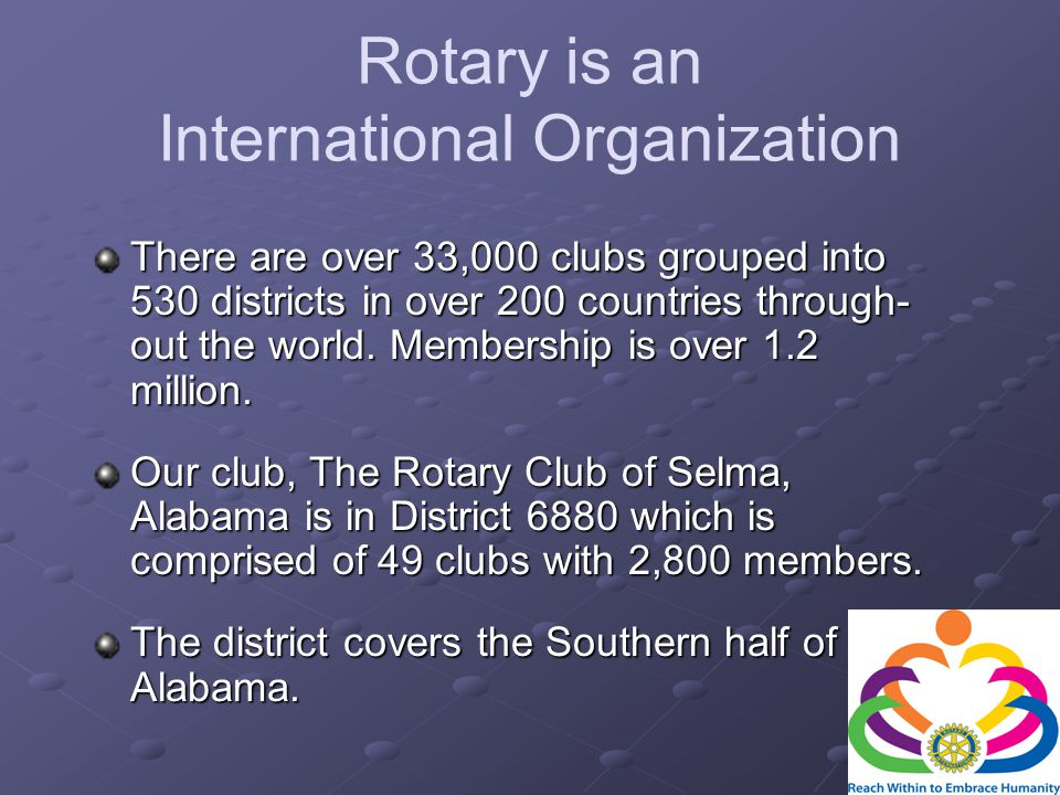 4 Rotary International is governed by a president and a board of directors elected from all over the world.