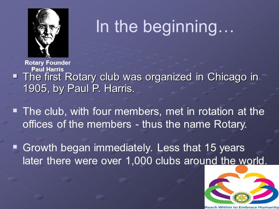 6 What is Rotary Rotary is an organization of business and professional persons united world- wide who provide humanitarian service, encourage high ethical standards in all vocations, and help build goodwill and peace in the world.