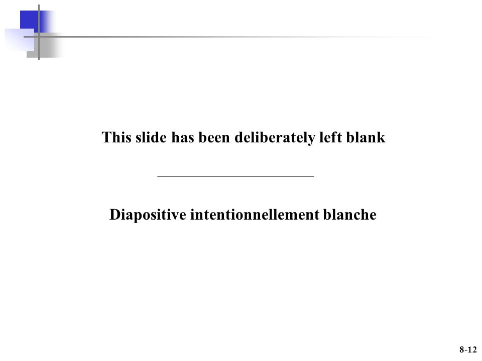 8-12 This slide has been deliberately left blank Diapositive intentionnellement blanche
