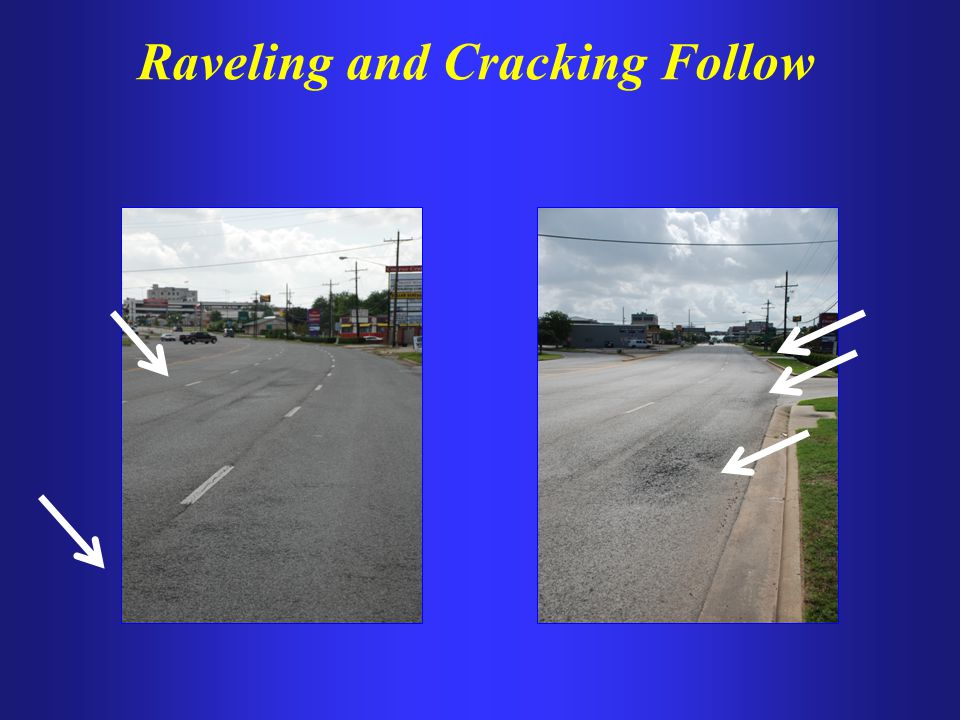 Raveling and Cracking Follow