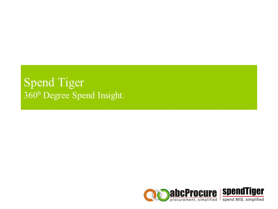 Spend Tiger 360 0 Degree Spend Insight.
