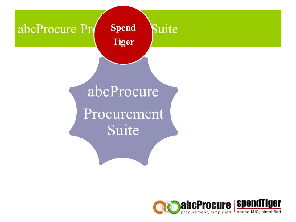 abcProcure Procurement Suite Spend Tiger Tendering Tiger RFX Tiger Reverse Auction Tiger Auction Tiger Catalogue Tiger Contract Tiger Supplier Tiger a