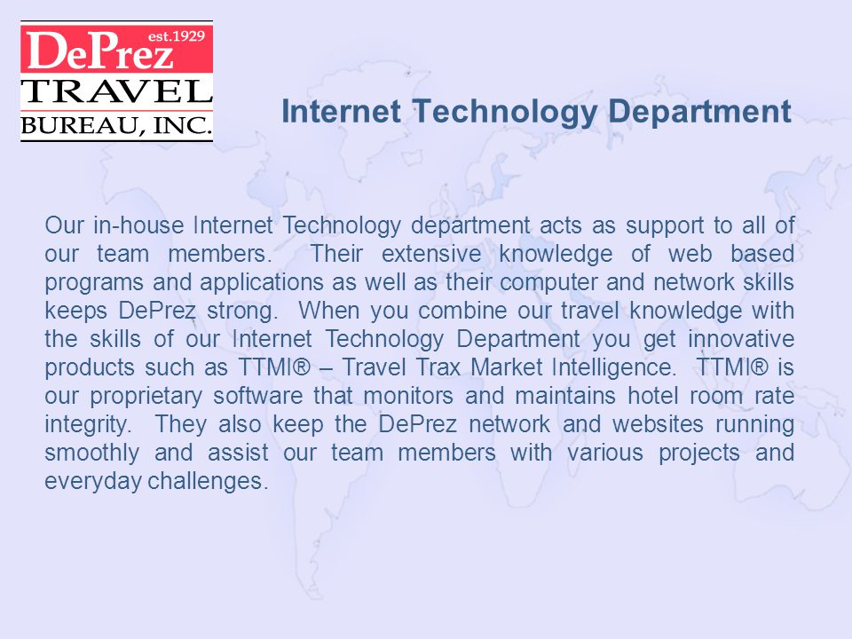 Internet Technology Department Our in-house Internet Technology department acts as support to all of our team members.