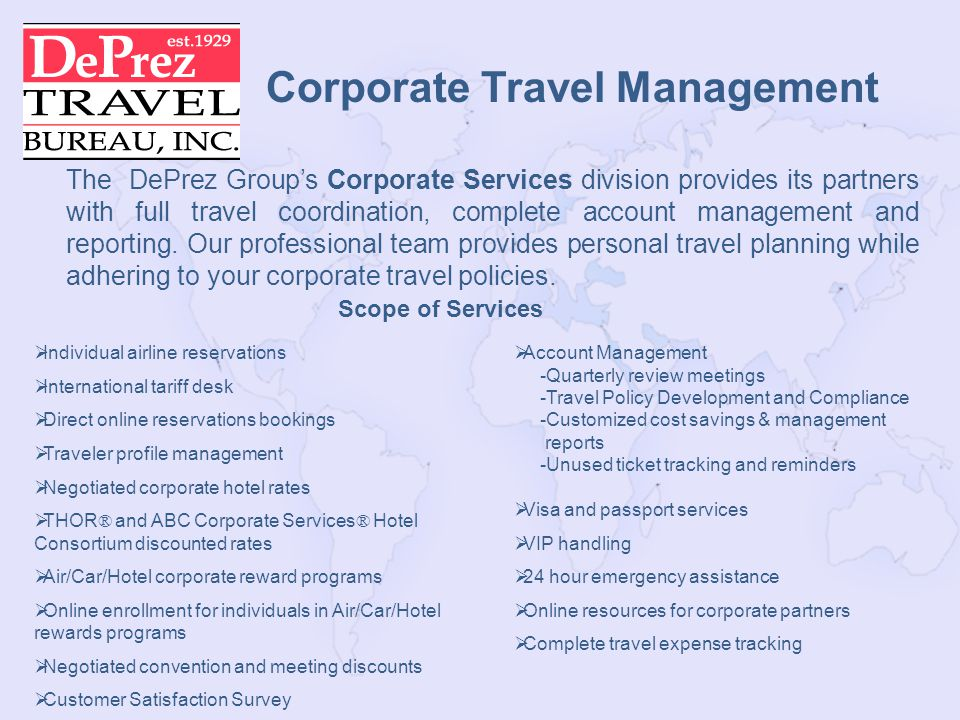 The DePrez Groups Corporate Services division provides its partners with full travel coordination, complete account management and reporting.