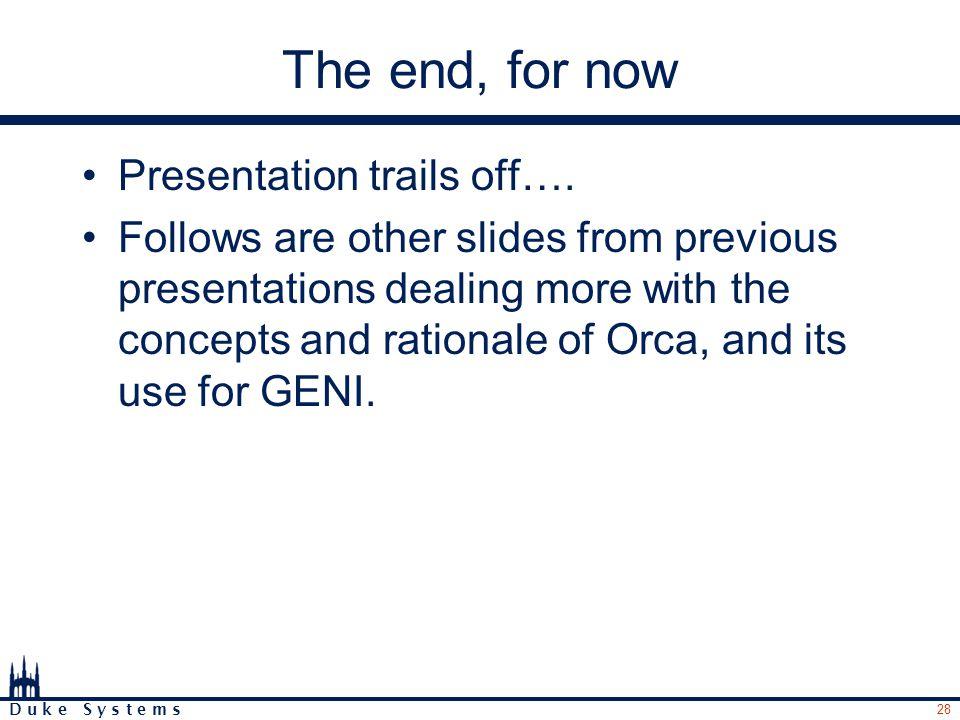 28 D u k e S y s t e m s The end, for now Presentation trails off….
