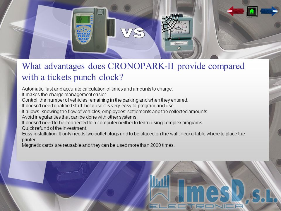 What advantages does CRONOPARK-II provide compared with a tickets punch clock? · Automatic, fast and accurate calculation of times and amounts to char