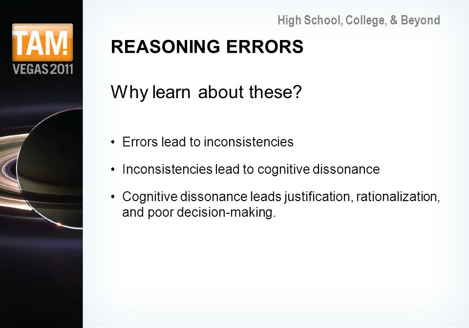 High School, College, & Beyond REASONING ERRORS Why learn about these.