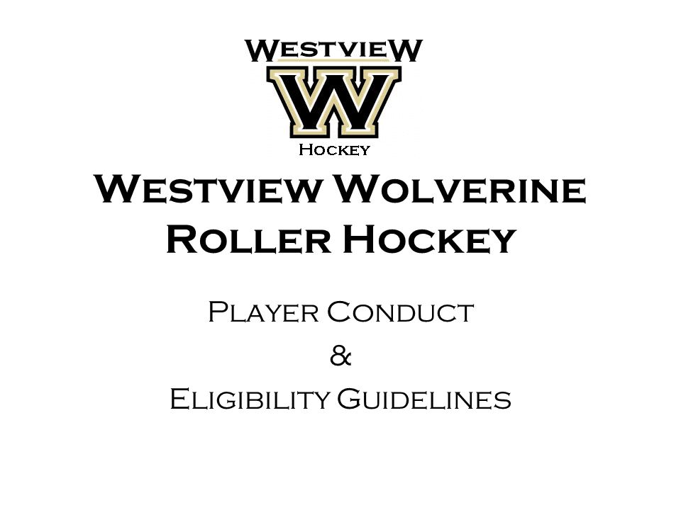Westview Wolverine Roller Hockey Player Conduct & Eligibility Guidelines