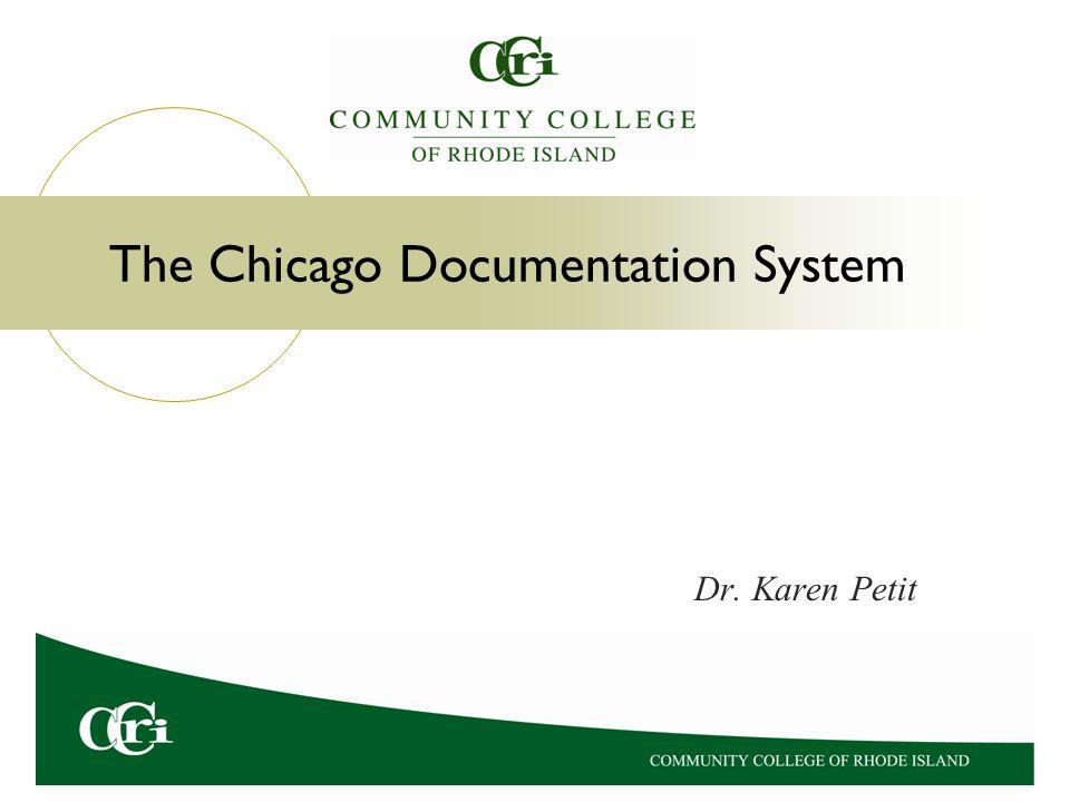 The Chicago Documentation System Dr. Karen Petit