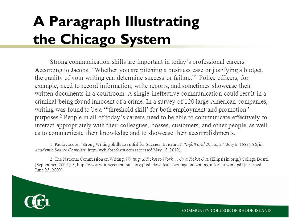 A Paragraph Illustrating the Chicago System Strong communication skills are important in todays professional careers. According to Jacobs, Whether you