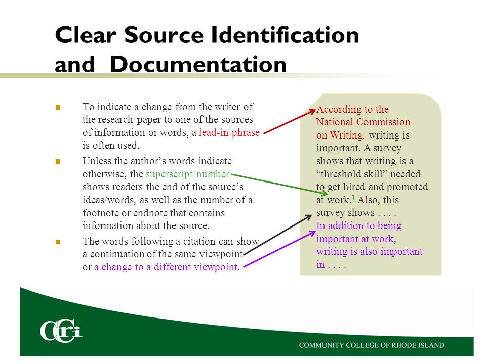 Clear Source Identification and Documentation To indicate a change from the writer of the research paper to one of the sources of information or words