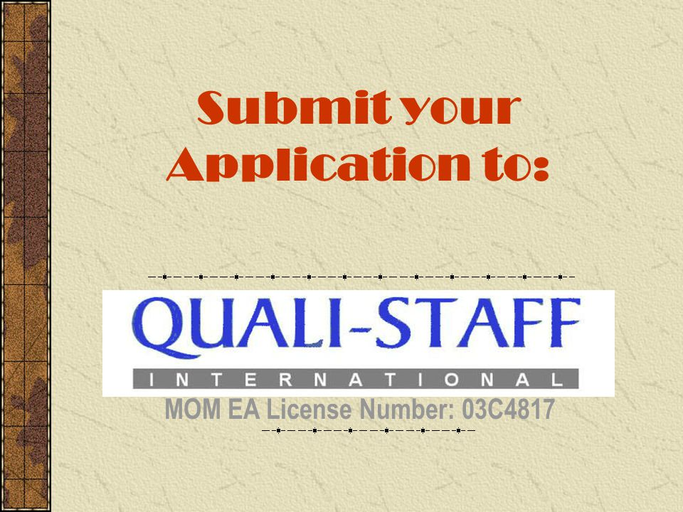 Submit your Application to: MOM EA License Number: 03C4817