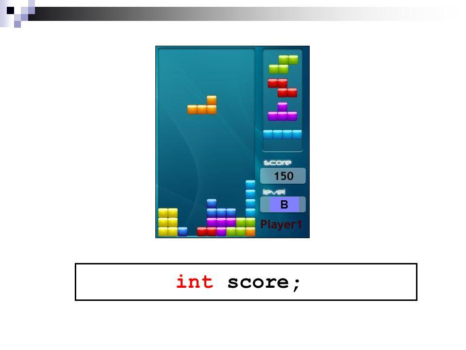 score B int ;
