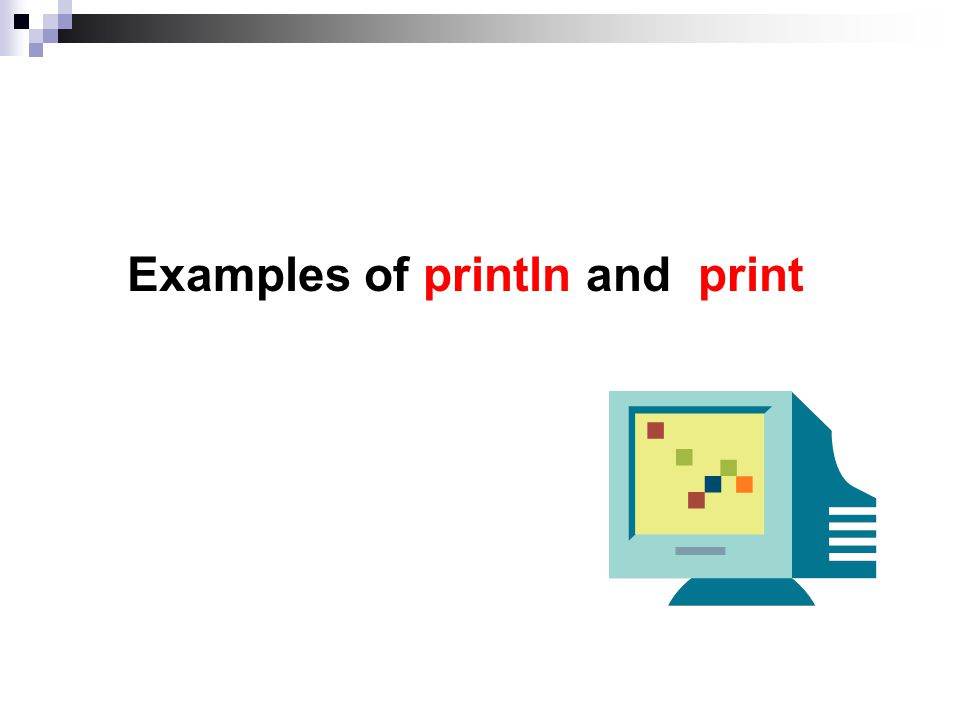 Examples of println and print