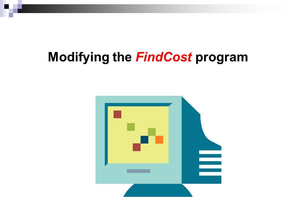 Modifying the FindCost program