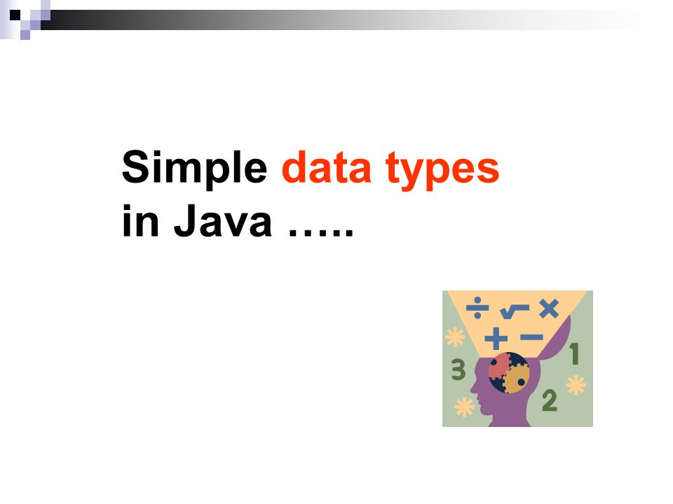 Simple data types in Java …..
