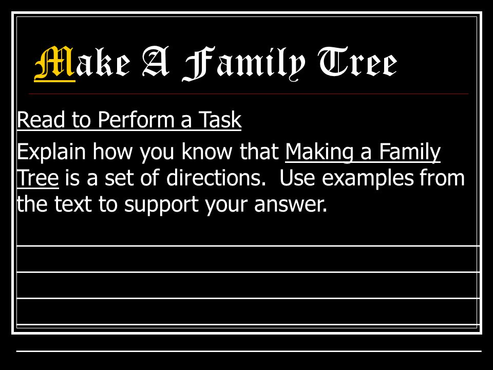 Make A Family Tree Read to Perform a Task Explain how you know that Making a Family Tree is a set of directions.