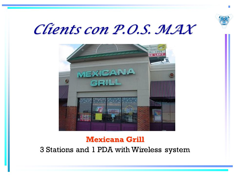 Clients con P.O.S. MAX Mexicana Grill 3 Stations and 1 PDA with Wireless system
