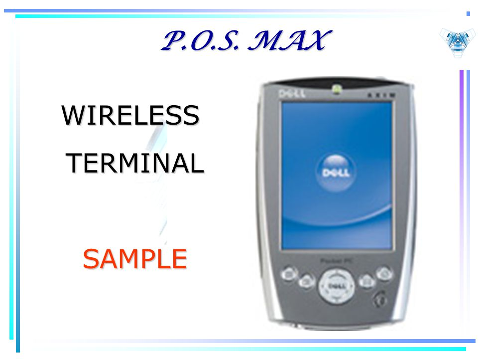 P.O.S. MAX WIRELESSTERMINALSAMPLE