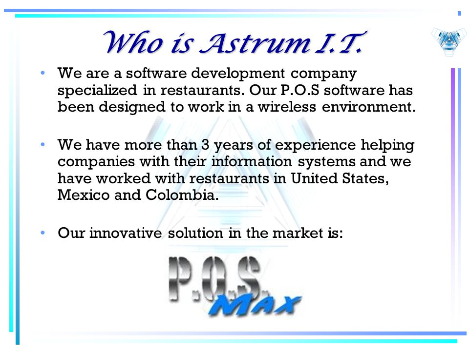 Who is Astrum I.T. We are a software development company specialized in restaurants.