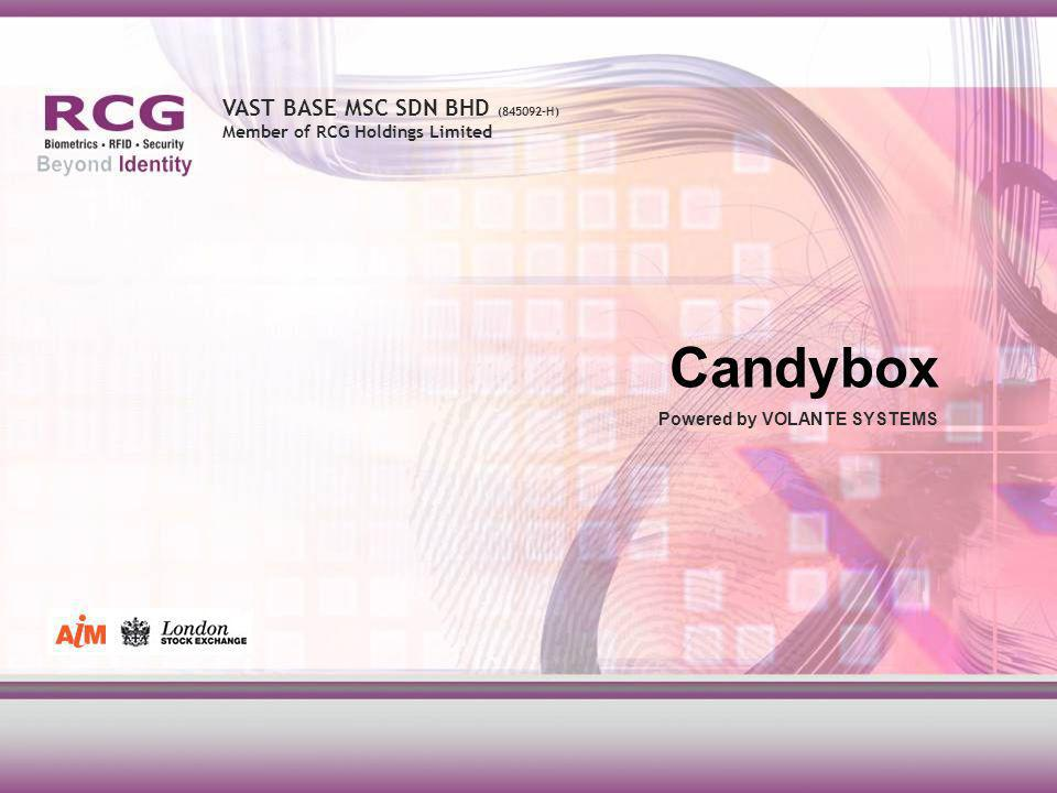 VAST BASE MSC SDN BHD (845092-H) Member of RCG Holdings Limited Candybox Powered by VOLANTE SYSTEMS