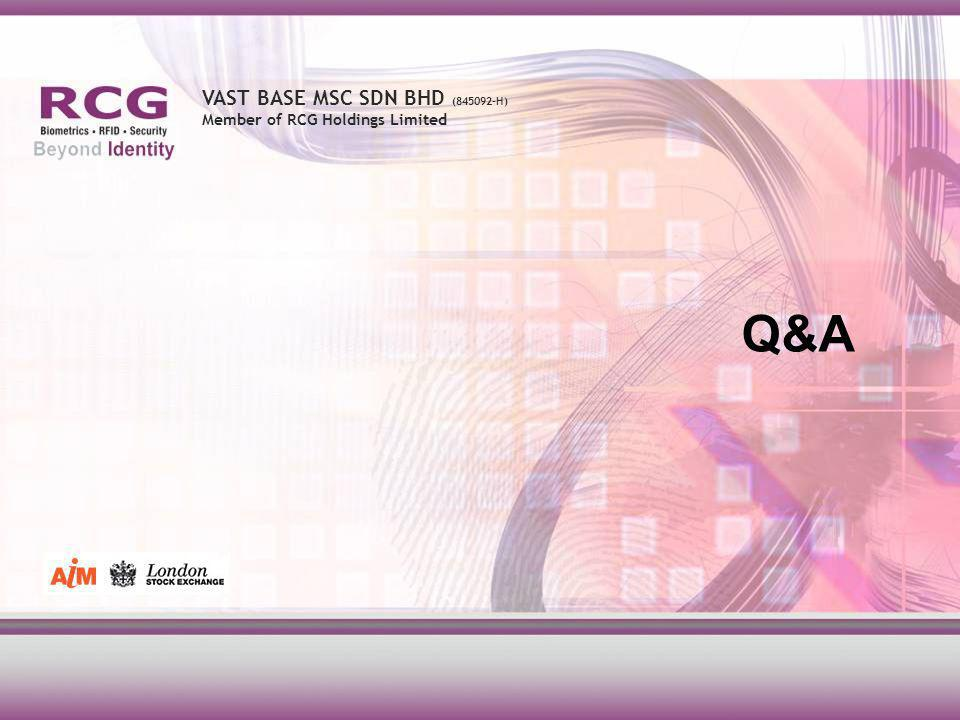 VAST BASE MSC SDN BHD (845092-H) Member of RCG Holdings Limited Q&A