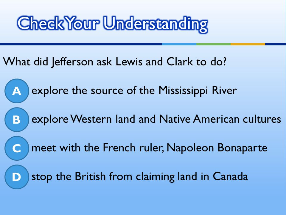 Jefferson was excited to add this huge area of land to the United States, so he bought it for $15 million dollars – that is less than 4 cents an acre!