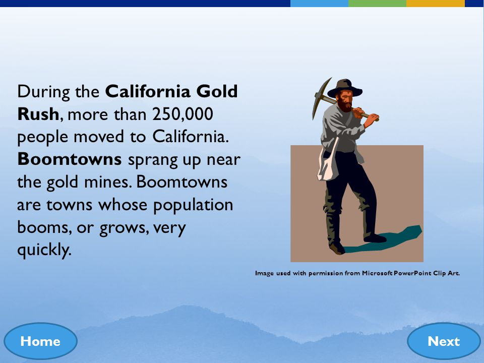 NextHome In the 1800s, gold was discovered in California. Thousands of people from the United States, Mexico, Chine, Europe and South America rushed t