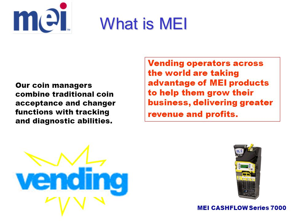 What is MEI MEI coin and bill acceptors have unrivalled performance in Amusement and Casino applications.