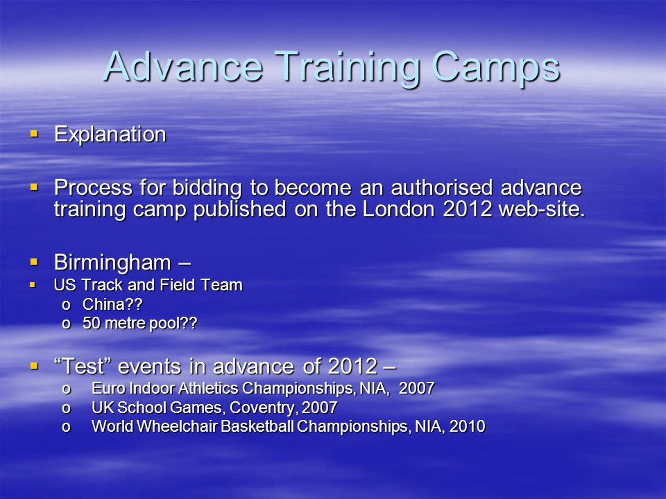 Advance Training Camps Explanation Explanation Process for bidding to become an authorised advance training camp published on the London 2012 web-site.