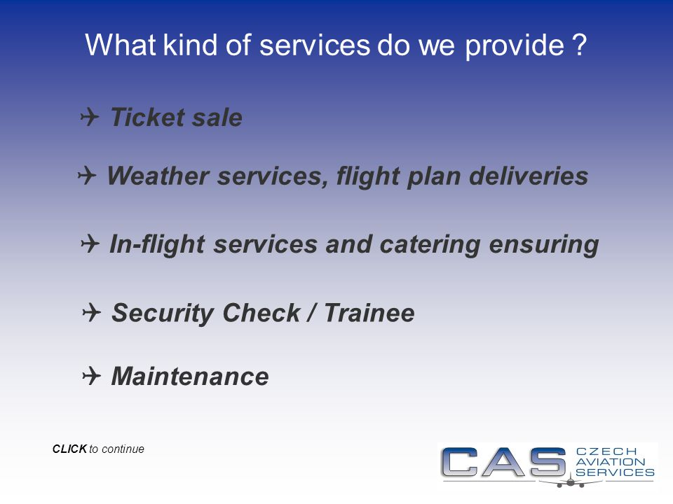 Security Check / Trainee Maintenance In-flight services and catering ensuring What kind of services do we provide .