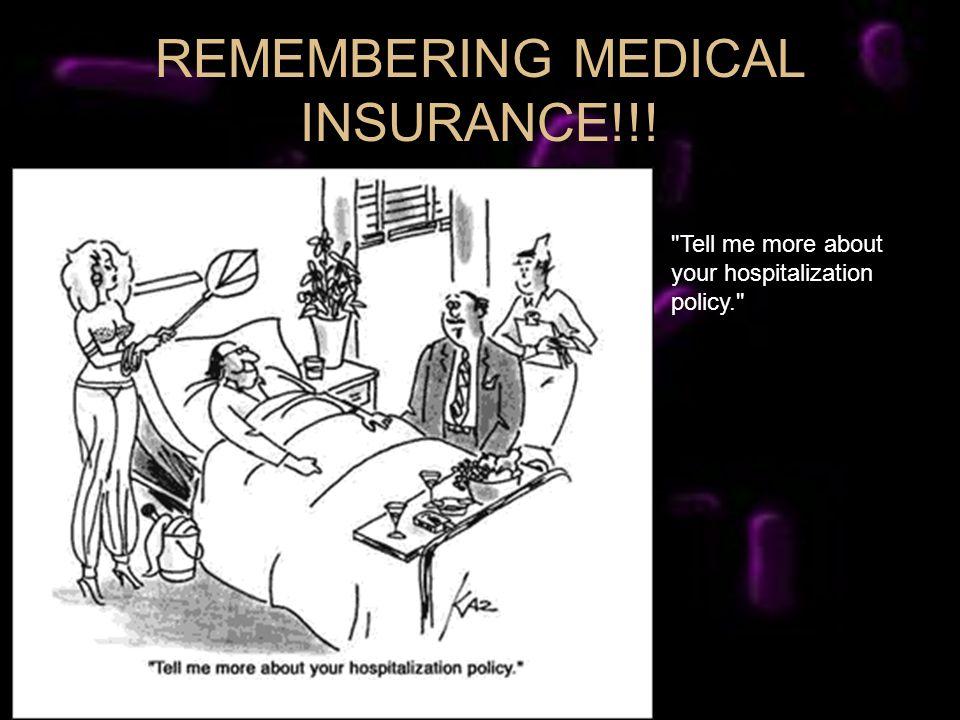 REMEMBERING MEDICAL INSURANCE!!!