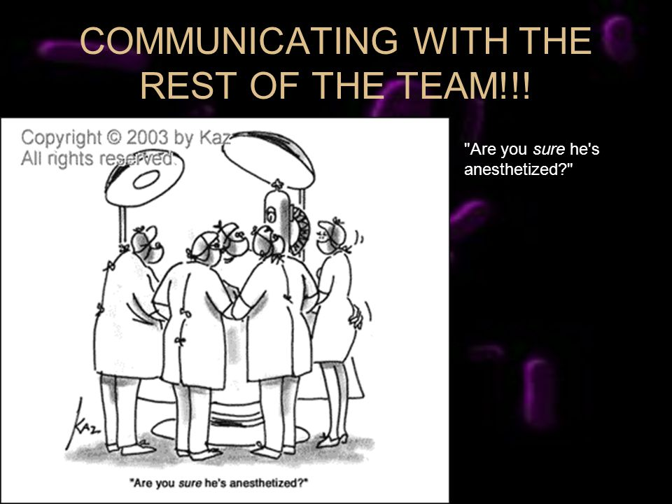 COMMUNICATING WITH THE REST OF THE TEAM!!!